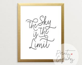 The Sky Is The Limit, Printable Art, Motivational Wall Decor, Inspirational Wall Art, Typography Print, Wall Art, Believe In Yourself