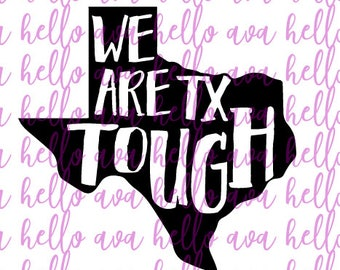 we are texas tough svg file, dxf file, all profits will be donated to Hurricane Harvey relief efforts, texas cut file