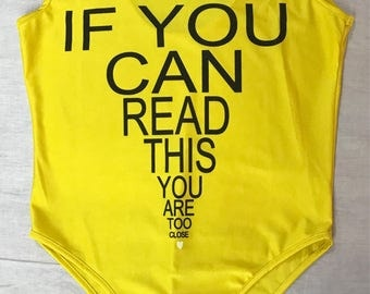 If You Can READ This YOU Are Too CLOSE Yellow and Black Women's size Large Clubbing One Piece Festival Tankini fashion graphics Bodysuit