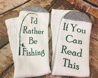 If You Can Read This .... I'd Rather Be Fishing  - Silly Socks - dad's fishing gift