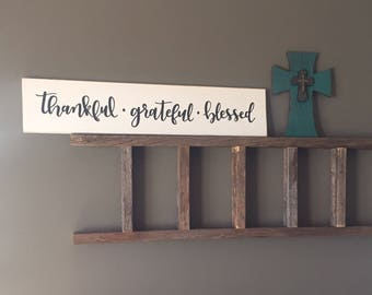 Thankful Grateful Blessed wood sign / 7x34in / hand lettered /