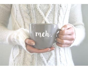 Meh Coffee Mug, Funny Mug, Coffee Cup, Cute Mug, Sarcastic Mugs, Gifts for Her, Gifts for Him, Meh Mug, Trendy Mug