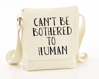 Can't be bothered to human messenger bag - messenger bag - messenger bags - funny bag - funny bags - funny messenger bag - cotton bag - gift