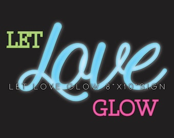 Let Love Glow - Digital Print