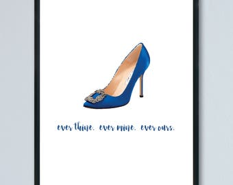 SATC - Manolo Blahnik - every thine, ever mine, ever ours. A4 Print. Home decor. Present.