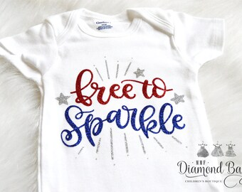 SALE ITEM 4th of July Onesie,Size 6-9M, 4th of July, free to sparkle