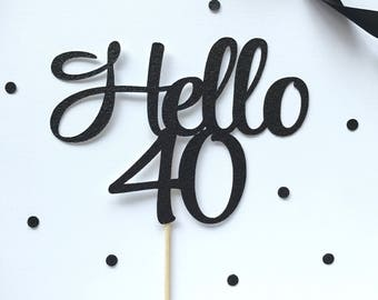 Hello 40 Glitter Cake Topper - Hello Age - Custom Cake Topper - Party Decor