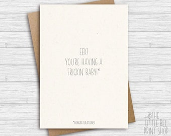 Funny pregnancy congratulations card, Eek - You're having a frickin' baby! New Baby Card, Expecting a baby Card, Congratulations card