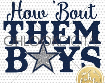 How bout them boys / Cowboys / Dallas / DXF / Team shirt / DIY / Jersey / SVG for Cricut or Silhouette / Silhouette / Vinyl