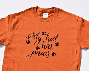 My kid has paws shirt