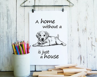 Quote print,A home without a dog, Dog decor, Puppy poster, Pets lovers gift, Nursery decor, Cute animals