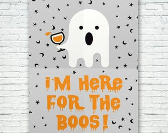 HALLOWEEN SIGN - I'm Here for the Boos!