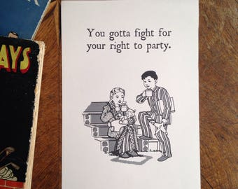 You Gotta Fight For Your Right To Party... Art Print of Vintage Book Illustration with The Beastie Boys Lyrics.