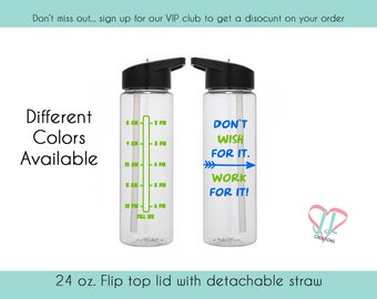 Water Bottle with Times - Water Bottle - Don't wish for it Work for it - Water Intake - Motivational Bottle