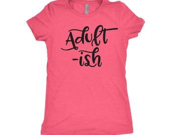 Adult-ish T-shirt - Adultish tee - Adultish shirt - Funny T-shirt - Adulting - Can't Adult Today - Funny Adult Shirt - Adulting is Hard