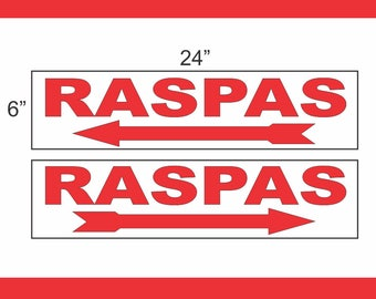 6x24 RASPAS Street Sign with Arrow Buy 1 Get 1 FREE