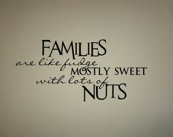 Families are Sweet with lots of Nuts Quote interior Wall decal Removable Vinyl wall decal Interior wall Decal