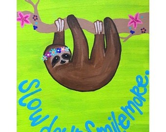 Slow Down & Smile More- Sloth Painting