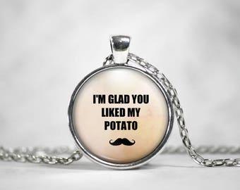 I'm Glad You Like my Potato, Sherlock, 25mm Silver Pendant, John Watson, Sherlock Holmes, Literary Jewelry, Sherlock Gift, Sherlock Pendant