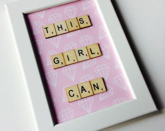 This Girl Can | Follow Your Dreams | Love | Uplifting | Friends | Home | Gift | Scrabble | Retro