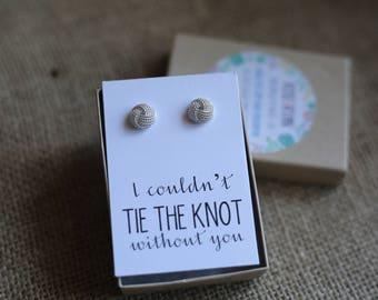 Bridesmaid Card & Knot Earrings, Will you be my bridesmaid, sterling silver, I Couldn't Tie the Knot without you, bridal jewelry