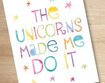Unicorn Print, Printable Wall Art, Unicorn Printable, The Unicorns Made Me Do It, Funny Wall Art, Unicorn Rainbow, Girls Room Decor