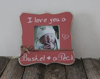I Love You a Bushel and a Peck Picture Frame, Baby Gift, Pregnancy Ultrasound Gift, Son Daughter, Grandmother Gift