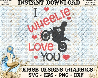 Instant Download - Personal Use - I wheelie love you Boy bike Valentine Valentines Valentine's SVG PNG DXF - Cut, Shirt Cup Design Wall Art