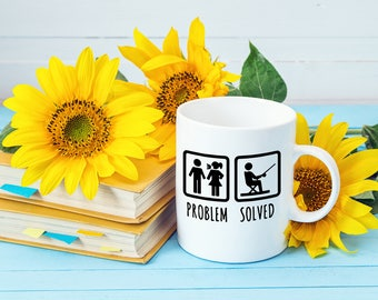 Funny Coffee Mugs | Fishing Mug | Problem Solved | Just Go Fishing Mug | Funny Mugs