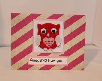 Guess WHO loves you Owl Valentine's Day Card- Handmade