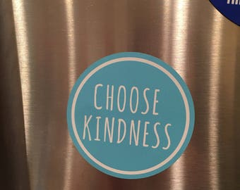Choose Kindness Refrigerator Magnet!