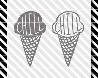 Chill Ice Cream svg - Ice Cream svg - Chill cut file - Ice Cream dxf - Chill Ice Cream dxf - Ice Cream cut file - Summer svg - Summer dxf