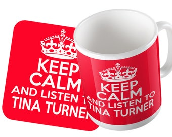 Keep Calm and listen to Tina Turner Mug and Coaster Set Double Pack