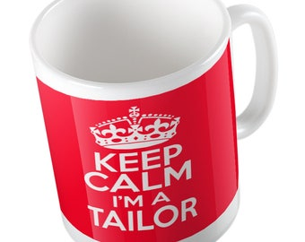 Keep Calm I'm a Tailor mug