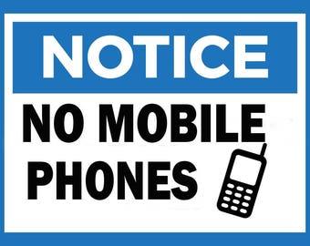 NOTICE No mobile phones metal Sign