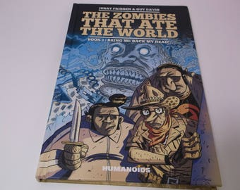 The Zombies That Ate The World - Book 1 Bring Me Back My Head - Frissen & Davis - Humanoids