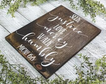 Scripture Sign, Micah 6:8, Seek Justice, Love Mercy, Walk Humbly, Seek Justice Love Mercy Walk Humbly, Hand Painted Scripture Art Sign