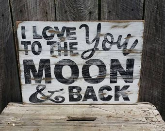 I Love You To The Moon And Back Rustic Wall Art, Wood Sign
