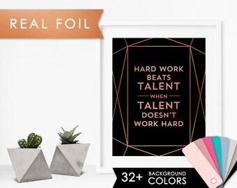 Hard Work Beats Talent when Talent Doesn't work Hard- Black Art Print 11x14, 8x10, 5x7