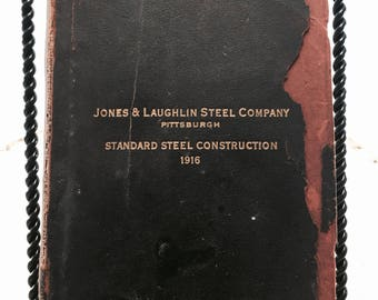 Antique 1916 7th ed. Book Jones & Laughlin Steel Company Pittsburgh, Standard Steel Construction Manual,Engineering,Architecture,Industrial