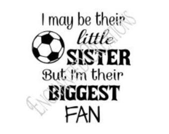 SVG/EPS/DXF/png file - Little Sister Biggest Soccer Fan