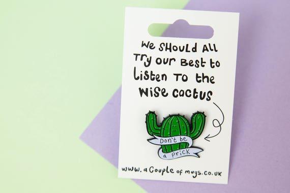 Don't Be A Prick - Cactus Enamel Pin Badge