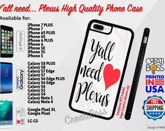 Plexus (Y'all Need) Phone Case for iPhone, Samsung Galaxy, Note, Google Pixel & LG Phones High Quality Rubber FREE Shipping
