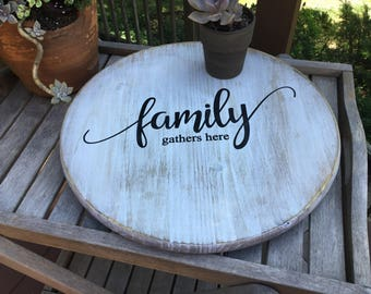 Lazy Susan,Family gathers here,Decorative round wood,Shabby turntable,kitchen decor,rustic turntable,joann gaines decor,table centerpiece