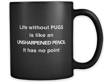 Life Without Pugs Mug, Funny Pug Mug, Pug Gift, Pug Lover Mug, Pug Lover Gift, Gift for Pug Owner, Pug Owner Gift, Pug Christmas Gift #a223