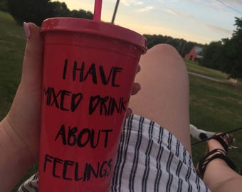 I Have Mixed Drinks About Feelings Tumbler