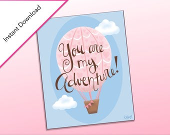 You are my Adventure Hot Air Balloon Printable Art, Happy Valentine's Day Art, Love, Valentine's Classroom Party, Gifts for Wife/Husband