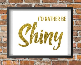Tamotoa Shiny Print, Moana Quote Print, I'd Rather Be Shiny Print, Tamatoa Digital File, Moana Art