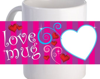 "Personalized ""Love Mug"" 11 oz Coffee Mug with Custom Printed Image"