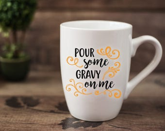 Pour Some Gravy On Me - 14 oz CERAMIC MUG
